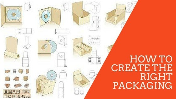 How to Create the Right Packaging