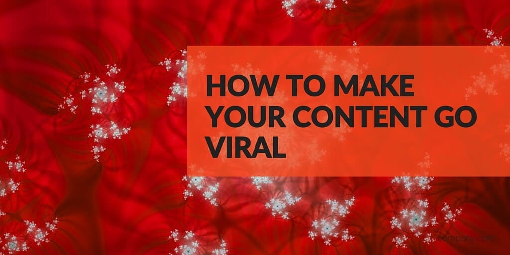 How to Make Your Content Go Viral