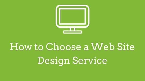 How to Choose a Web Site Design Service