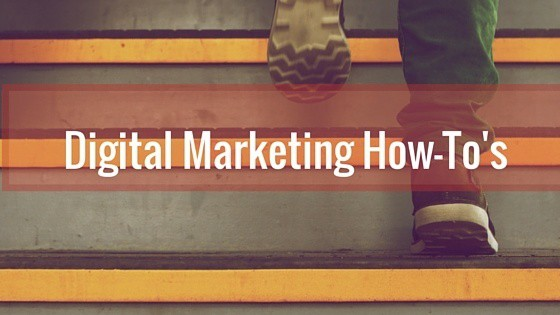 Digital Marketing How-To's