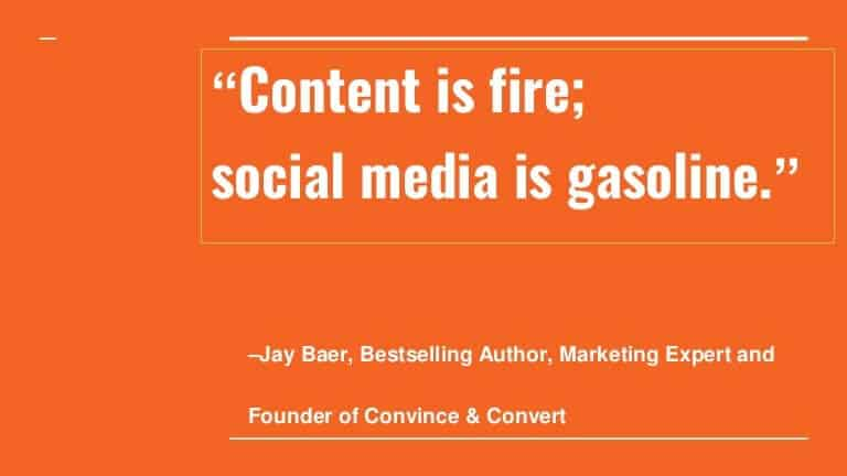 Jay Baer quote content is fire social media is gasoline